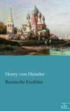 Heiseler, Henry von Russische Erz?hler