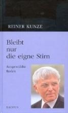 Kunze, Reiner Bleibt nur die eigne Stirn