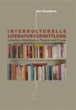 Esselborn, Karl Interkulturelle Literaturvermittlung zwischen didaktischer Theorie und Praxis