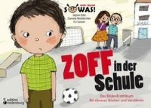 Eder, Sigrun Zoff in der Schule - Das Bilder-Erzählbuch für cleveres Streiten und Versöhnen