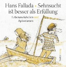 Fallada, Hans Sehnsucht ist besser als Erfüllung