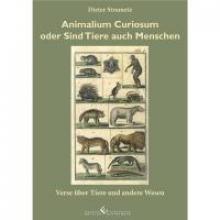 Strametz, Dieter Animalium Curiosum oder sind Tiere auch Menschen