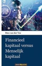 Ries van der Vos , Financieel kapitaal versus Menselijk kapitaal
