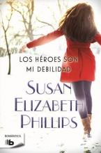 Phillips, Susan Elizabeth Los heroes son mi debilidad Heroes Are My Weakness