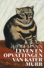 E.T.A.  Hoffmann Leven en opvattingen van Kater Murr