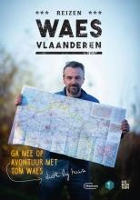 Tom Waes , Reizen Waes Vlaanderen