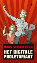 Hans  Schnitzler Het digitale proletariaat