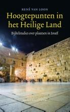René van Loon , Hoogtepunten in het Heilige land