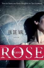Karen Rose , In de val