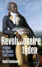 René Koekkoek , Revolutionaire tijden