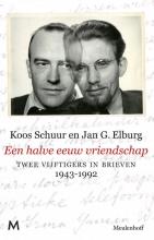Koos  Schuur, Jan G.  Elburg Een halve eeuw vriendschap