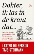 Lester du Perron Tijs Stehmann, Dokter, ik las in de krant dat…