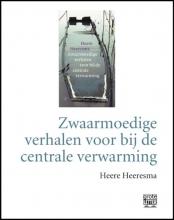 Heere  Heeresma Zwaarmoedige verhalen voor bij de centrale verwarming (grote letter) - POD editie