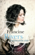 Francine Rivers , Verdwaalde ster