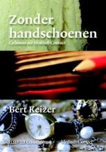 Bert Keizer , Zonder handschoenen