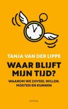 Tanja van der Lippe , Waar blijft mijn tijd?