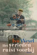 Ivo  Weyel Het verleden ruist voorbij