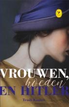 Trudi  Kanter Vrouwen, hoeden en Hitler