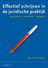 J.R.  Swanborn Effectief schrijven in de juridische praktijk