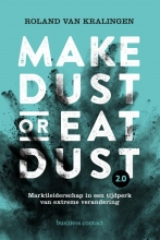 Roland van Kralingen Make Dust or Eat Dust 2.0