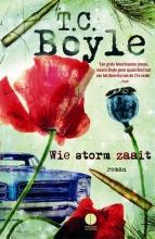 Boyle, T.C. Wie storm zaait
