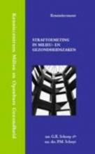 P.M. Schuyt G.K. Schoep, Straftoemeting in milieu- en gezondheidszaken