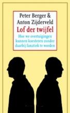 Berger, Peter L. / Zijderveld, Anton C. Lof der twijfel