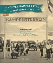 Bruijns, Mario De houten kampeerstad van Rotterdam aan zee / deel 1