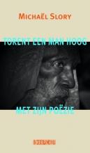 Michaël  Slory Torent een man hoog met zijn poëzie