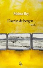 Maïssa  Bey Daar in de bergen...