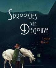Lydia Rood , De sprookjes van Degouve