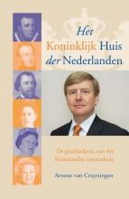 Arnout van Cruyningen Het Koninklijk Huis der Nederlanden