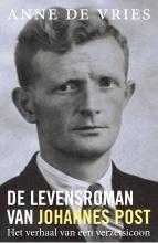 Anne de Vries , De levensroman van Johannes Post