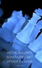 R.M. van Schaik Victor Mullers schaakspel met Spyker en Saab