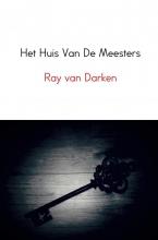 Ray van Darken , Het Huis Van De Meesters
