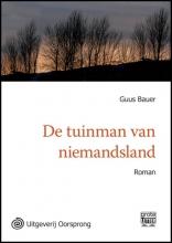 Guus  Bauer De tuinman van niemandsland - grote letter uitgave