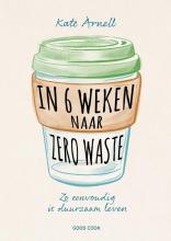 Kate Arnell , In 6 weken naar zero waste