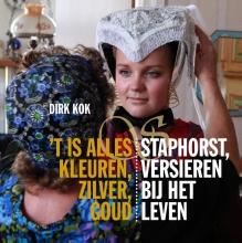 Dirk  Kok `t is alles kleuren, zilver, goud