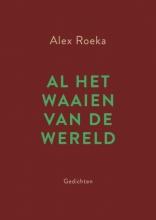 Alex Roeka , Al het waaien van de wereld