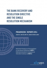 Patrick Clancy S.M.C. Nuijten  Bart P.M. Joosen, The Bank Recovery and Resolution Dir4ective and the Single Resolution Mechanism