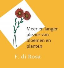 F. di Rosa Meer en langer plezier van bloemen en planten