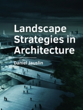 Daniel Jauslin , Landscape Strategies in Architecture