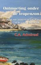 C.A.  Admiraal Ontmoeting onder de tropenzon