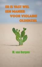 M. Van Bergen , Er is vast wel een manier voor Violaine Oldenziel