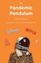 Laurent Dossche , The Pandemic Pendulum