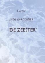 Tracy Woe , De Zeester