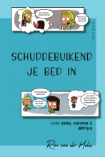 Rox van der Helm , Schuddebuikend je bed in