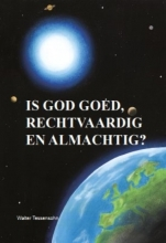 Walter Tessensohn , Is God goed, rechtvaardig en almachtig?