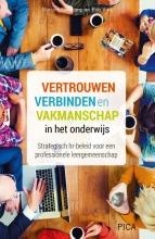 Myriam  Lieskamp, Rob  Vink Vertrouwen, verbinden en vakmanschap in het onderwijs