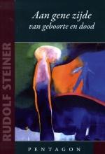 Rudolf Steiner , Aan gene zijde van geboorte en dood